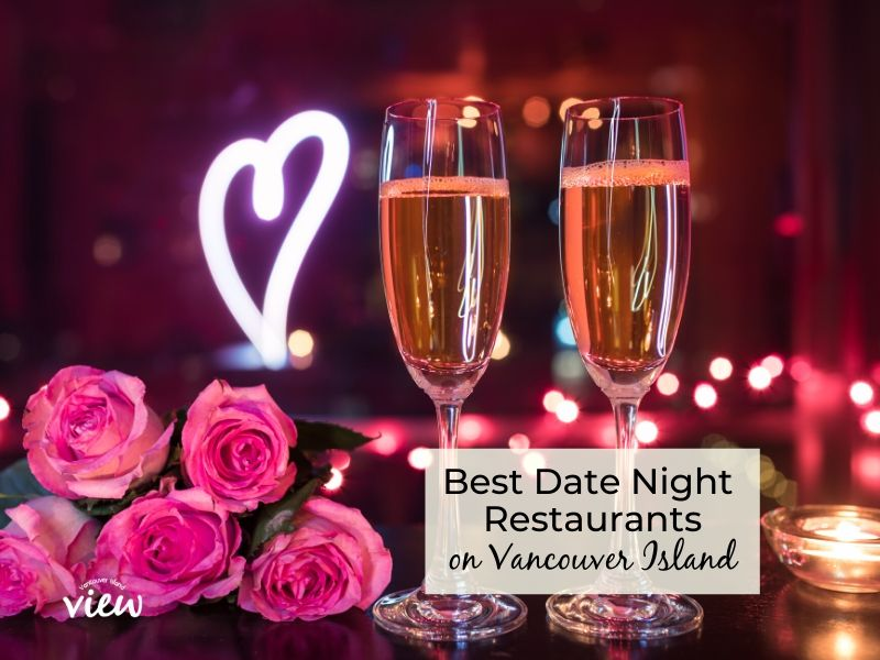 Best Date Night Restaurants on Vancouver Island